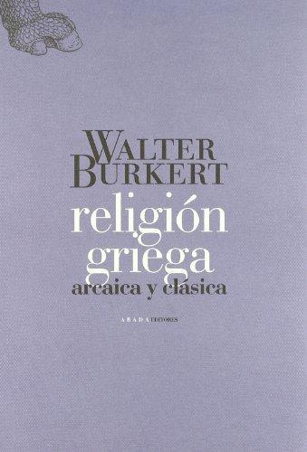 Religión griega : arcaica y clásica (LECTURAS DE HISTORIA) - Burkert, Walter