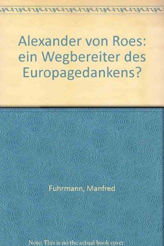 Alexander von Roes : ein Wegbereiter des Europagedankens? ; Vorgetragen am 16. Februar 1991. - Fuhrmann, Manfred