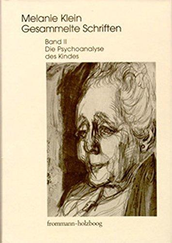 Melanie Klein: Gesammelte Schriften / Band II: Die Psychoanalyse des Kindes - Cycon, Ruth, Hermann Erb und Melanie Klein