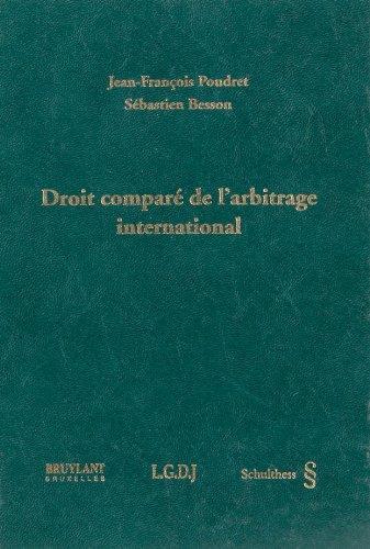 Droit comparé de l'arbitrage international - Poudret, Jean F und Sébastien Besson