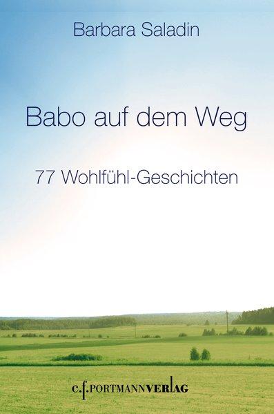 Babo auf dem Weg: 77 Wohlfühl-Geschichten: Saladin, Barbara: