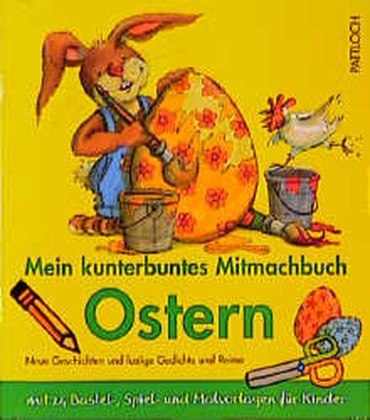 Mein Kunterbuntes Mitmachbuch Für Ostern