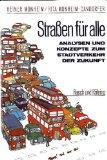 Straßen für alle. Analysen und Konzepte zum Stadtverkehr der Zukunft: Monheim, Heiner ...