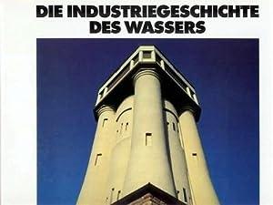 Die Industriegeschichte des Wassers. Transport, Energie, Versorgung: Föhl, Axel und Manfred Hamm: