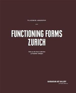 Vladimir Arkhipov - Functioning Forms, Zurich: Arkhipov, Vladimir: