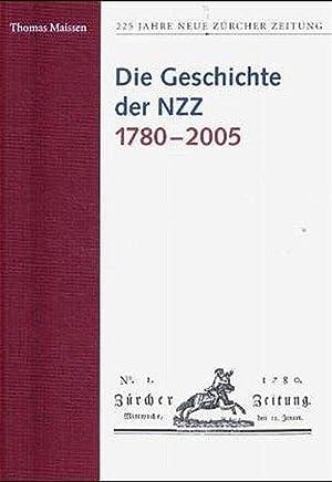 Die Geschichte der NZZ 1780 - 2005. Mit einem Anh. von Konrad Stamm über die ...