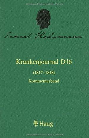 Die Krankenjournale. Kritische Gesamtedition: Krankenjournal D16 (1817-1818). 2 Bände: ...