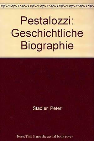 Pestalozzi. Geschichtliche Biographie. Von der alten Ordnung zur Revolution: Stadler, Peter: