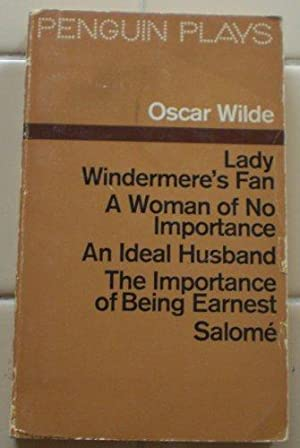 Lady Windemere's Fan, A Woman of No: Wilde, Oscar: