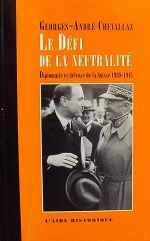Defi de la Neutralite -le-: Chevallaz, Georges An: