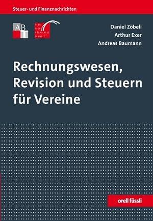 Rechnungswesen, Revision und Steuern für Vereine. Schweizer Recht: Z�beli, Daniel, Arthur Exer...