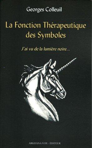 La fonction thÃ¿Â rapeutique des symboles : J'ai vu de la lumiÃ&...