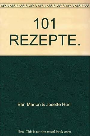Hundertein Rezepte: B�r, Marion und Josette Hueni: