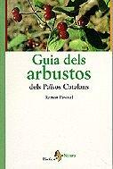 Guia dels arbustos dels Paà sos Catalans (CONÈIXER NATURA): Pascual, Ramon: