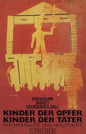Kinder der Opfer, Kinder der Täter: Martin, S. Bergmann, E. Jucovy Milton und S. Kestenberg ...