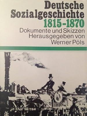 Deutsche Sozialgeschichte. Dokumente und Skizzen. Band I: Werner, Pöls: