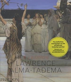 Lawrence Alma-Tadema: Barrow, Rosemary J.: