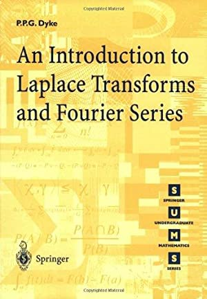 An Introduction to Laplace Transforms and Fourier: Dyke, P. P.