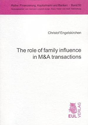 The role of family influence in M&A transactions: An empirical, capital market-oriented study ...