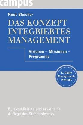 Das Konzept Integriertes Management: Bleicher, Knut:
