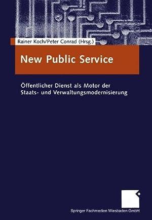 New Public Service. Öffentlicher Dienst als Motor der Staats- und Verwaltungsmodernisierung: ...