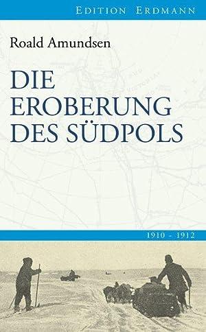 Die Eroberung des Südpols .1910-1912.: Amundsen, Roald: