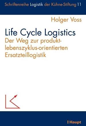 Life Cycle Logistics: Der Weg zur Produktlebenszyklus-orientierten Ersatzteillogistik (...