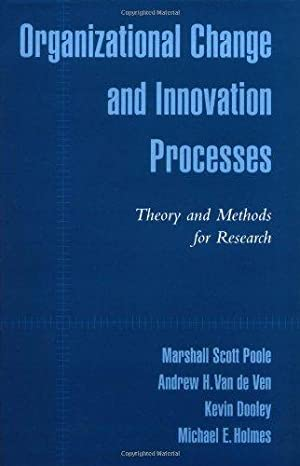 Organizational Change and Innovation Processes: Theory and: Poole, Marshall Scott,