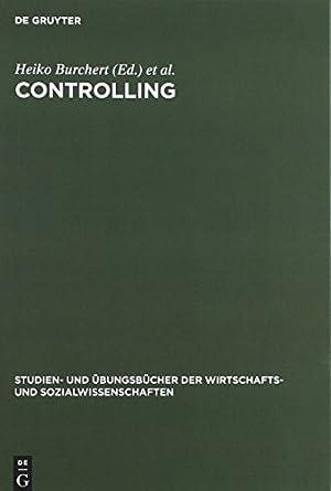 Controlling: Aufgaben und Lösungen: Burchert, Heiko, Thomas Hering und Frank Keuper: