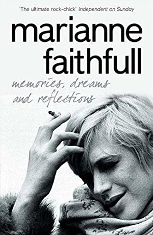 Memories, Dreams and Reflections: Faithfull, Marianne and