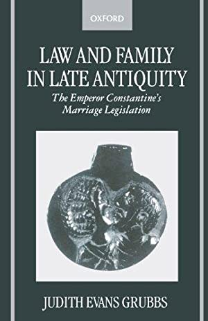 Law And Family In Late Antiquity: The: Evans, Grubbs Judith: