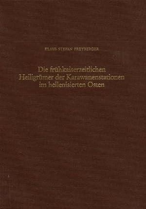 Die frühkaiserzeitlichen Heiligtümer der Karawanenstationen im hellenisierten Osten: ...