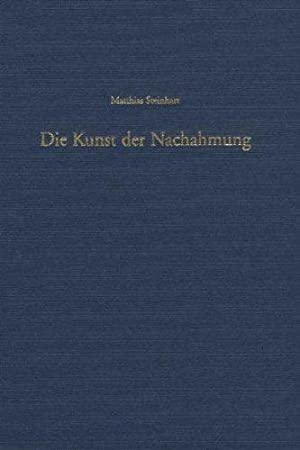 Die Kunst der Nachahmung: Steinhart, Martin: