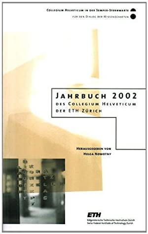 Jahrbuch 2002 des Collegium Helveticum der ETH Zürich: Novotny, Helga: