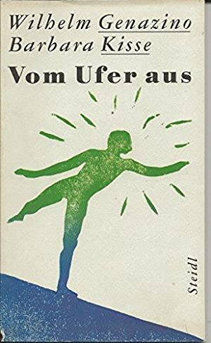 Vom Ufer aus: Genazino, Wilhelm und Barbara Kisse: