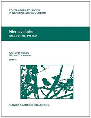 Microevolution Rate, Pattern, Process (Contemporary Issues in Genetics and Evolution): Hendry, ...