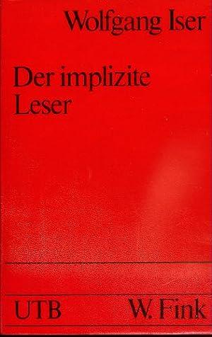 Der implizite Leser : Kommunikationsformen d. Romans von Bunyan bis Beckett. Uni-Taschenbücher...
