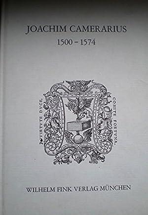 Joachim Camerarius (1500-1574). Beiträge zur Geschichte des Humanismus im Zeitalter der ...