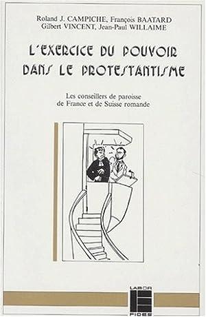 L'EXERCICE DU POUVOIR DANS LE PROTESTANTISME. Les conseillers de paroisse de France et de ...