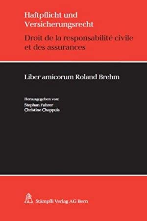Haftpflicht- und Versicherungsrecht / Droit de la responsabilité civile et des ...