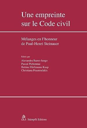 Une empreinte sur le Code civil: Mélanges en l'honneur de Paul-Henri Steinauer: ...