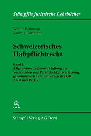 Schweizerisches Haftpflichtrecht: Band I: Allgemeiner Teil sowie Haftung aus Verschulden und Pers&...