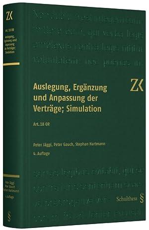 Zürcher Kommentar Obligationenrecht, Art. 18 OR : Auslegung, Ergänzung und Anpassung der ...