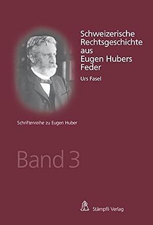 Schweizerische Rechtsgeschichte aus Eugen Hubers Feder: Fasel, Urs: