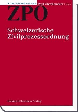 Kurzkommentar ZPO: Schweizerische Zivilprozessordnung: Oberhammer, Paul, Paul Oberhammer und ...