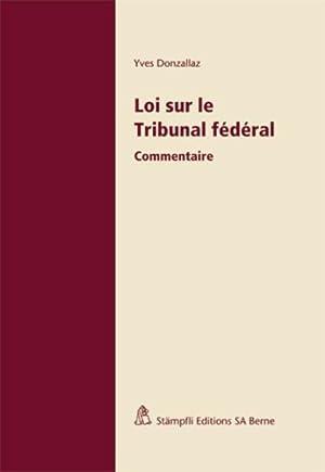Loi sur le Tribunal fédéral: Commentaire: Donzallaz, Yves: