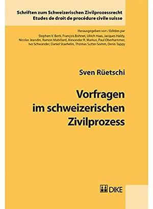 Vorfragen im schweizerischen Zivilprozess (Schriften zum Schweizerischen Zivilprozessrecht): ...