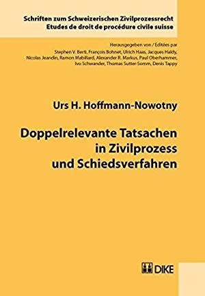 Doppelrelevante Tatsachen in Zivilprozess und Schiedsverfahren: Hoffmann-Nowotny, Urs H: