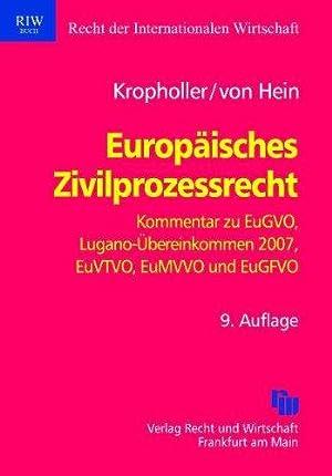 Europäisches Zivilprozessrecht: Kommentar zu EuGVO, Lugano-Übereinkommen 2007, EuVTVO, ...
