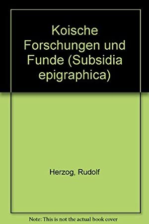 Koische Forschungen und Funde. Subsidia epigraphica: Herzog, Rudolf: